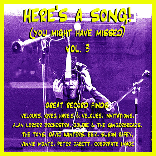 Here's A Song! (You Might Have Missed) Vol. 3 by Various Artists