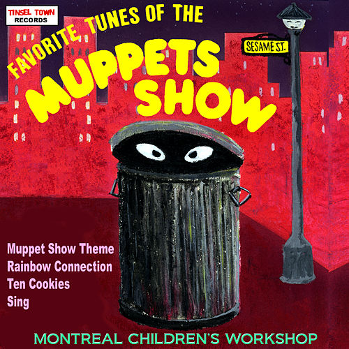 Favorite Tunes Of The Muppets by The Montreal Children's Workshop
