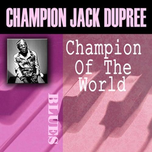 Champion Of The World by Champion Jack Dupree