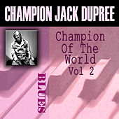 Champion Of The World, Vol. 2 by Champion Jack Dupree