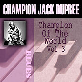 Champion Of The World, Vol. 3 by Champion Jack Dupree