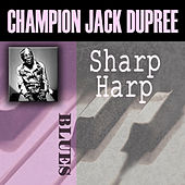 Sharp Harp by Champion Jack Dupree