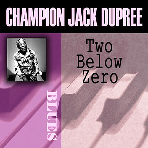 Two Below Zero by Champion Jack Dupree