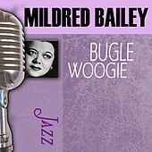 Bugle Woogie by Mildred Bailey