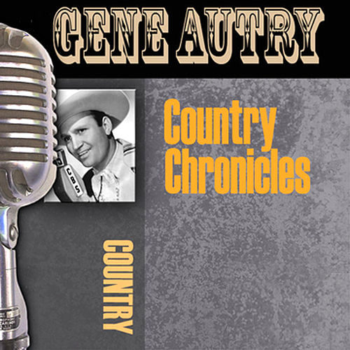 Country Chronicles by Gene Autry