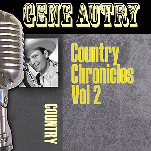 Country Chronicles, Vol. 2 by Gene Autry