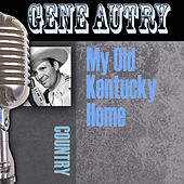 My Old Kentucky Home by Gene Autry