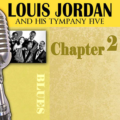 Louis Jordan & His Tympany Five - Chapter 2 by Louis Jordan