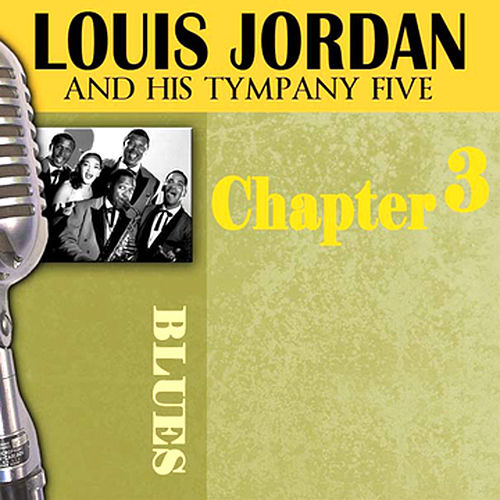 Louis Jordan & His Tympany Five - Chapter 3 by Louis Jordan