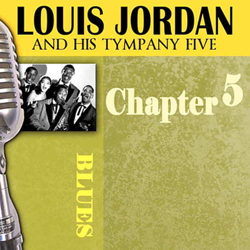 Louis Jordan & His Tympany Five - Chapter 5 by Louis Jordan