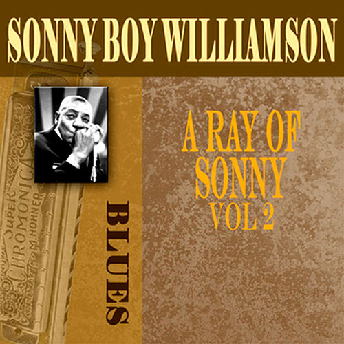 A Ray Of Sonny, Vol. 2 by Sonny Boy Williamson