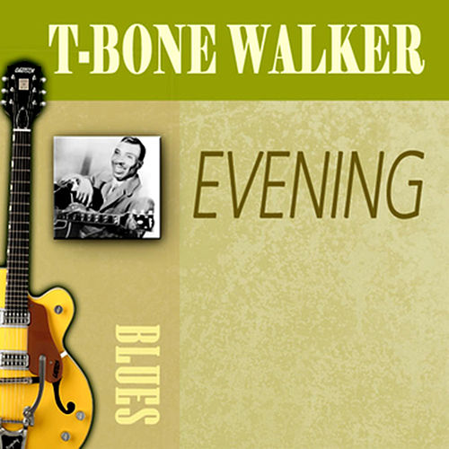 Evening by T-Bone Walker