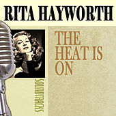 The Heat Is On by Rita Hayworth