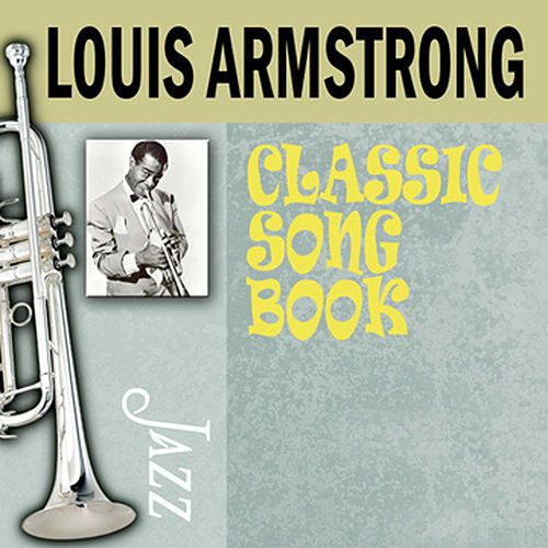 Classic Song Book by Louis Armstrong
