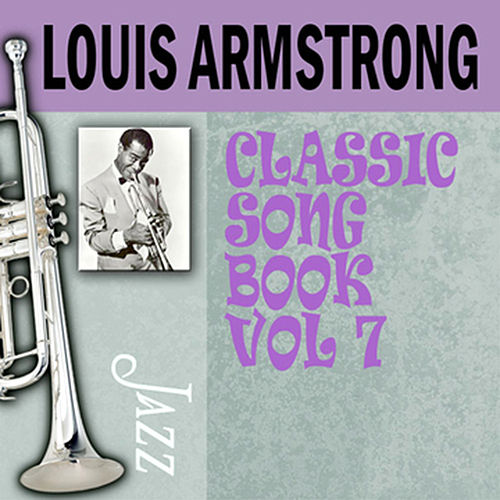 Classic Song Book, Vol. 7 by Louis Armstrong