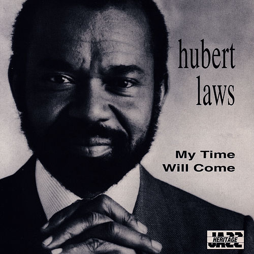 My Time Will Come by Hubert Laws