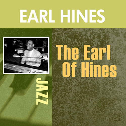 The Earl Of Hines by Earl Fatha Hines