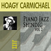 Piano Jazz Shindig, Vol. 2 by Hoagy Carmichael