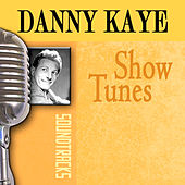 Show Tunes by Danny Kaye
