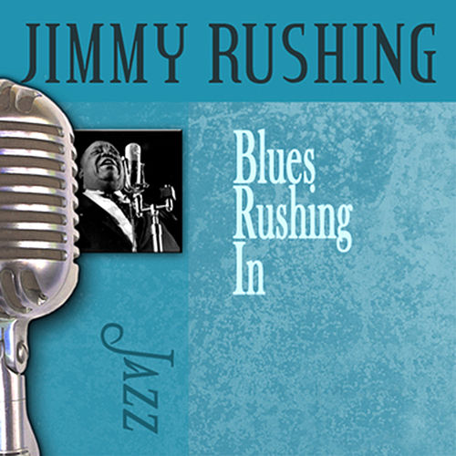Blues Rushing In von Jimmy Rushing