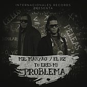 Tu Eres Mi Problema by Mr Manyao
