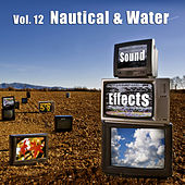 Sound Effects Vol. 12 - Nautical & Water by Sound Effects
