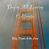 They're All Leaving California by Billy Proulx
