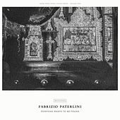 Everyone Wants To Be Found by Fabrizio Paterlini