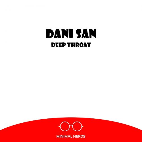 Deep Throat by Dani San