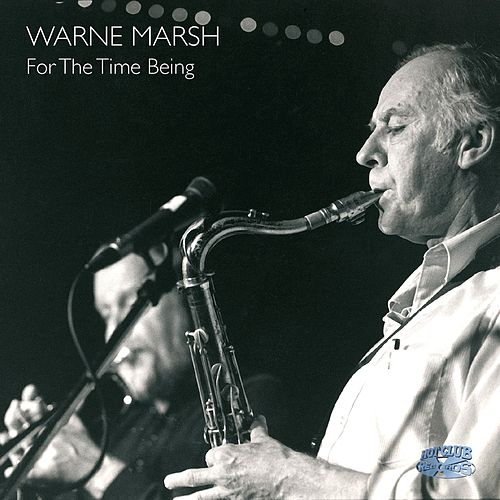 For The Time Being by Warne Marsh