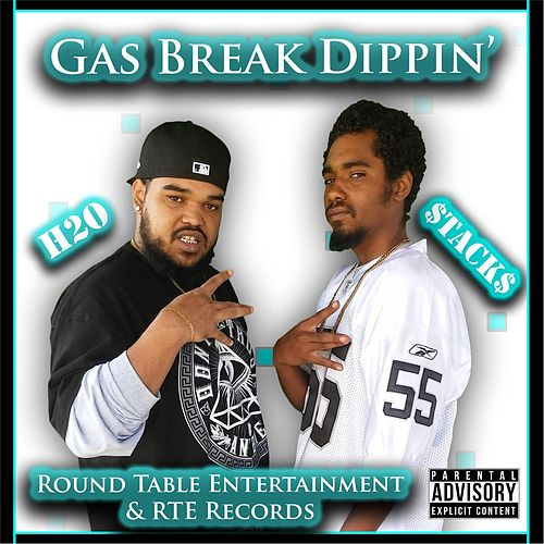 Gas Break Dippin' (feat. $tack$) by H2O
