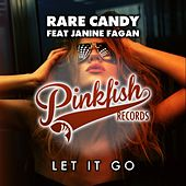 Let It Go (feat. Janine Fagan) by Rare Candy