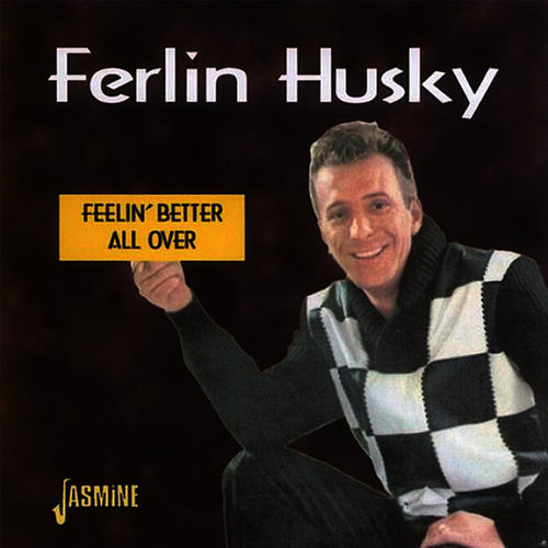 Feelin' Better All Over by Ferlin Husky