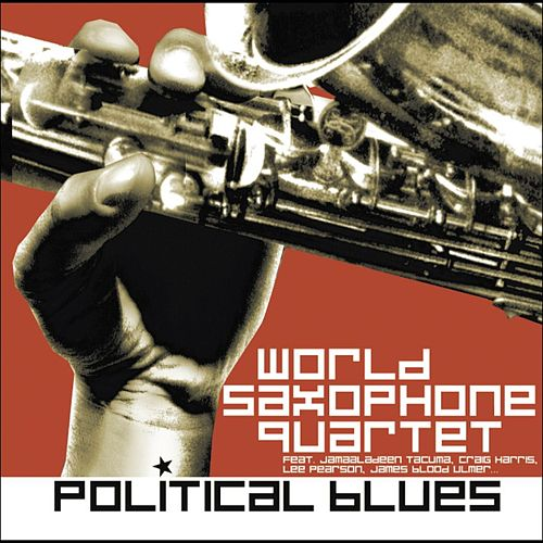 Political Blues by World Saxophone Quartet