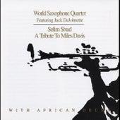 Selim Sevad: A Tribute to Miles Davis by World Saxophone Quartet