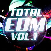 Total EDM, Vol. 1 - EP by Various Artists