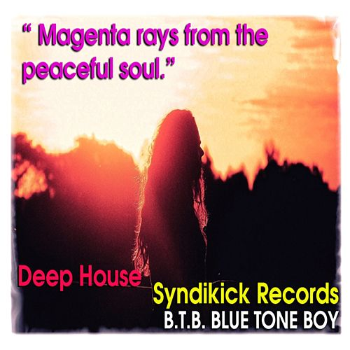 Magenta Ray's of The Peaceful Soul by B.T.B. Blue Tone Boy