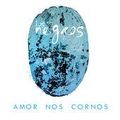 Amor nos Cornos by Negros