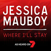 Where I'll Stay by Jessica Mauboy