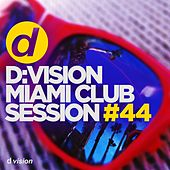 d:vision Miami Club Session #44 by Various Artists