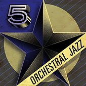 5 Star Orchestral Jazz by Various Artists