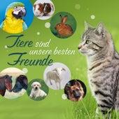 Tiere sind unsere besten Freunde von Various Artists