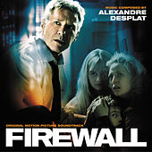 Firewall (Original Motion Picture Soundtrack) von Alexandre Desplat