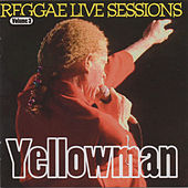 Yellowman Reggae Live Sessions by Yellowman