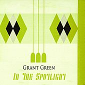 In The Spotlight von Grant Green
