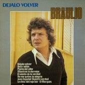Déjalo Volver by Braulio
