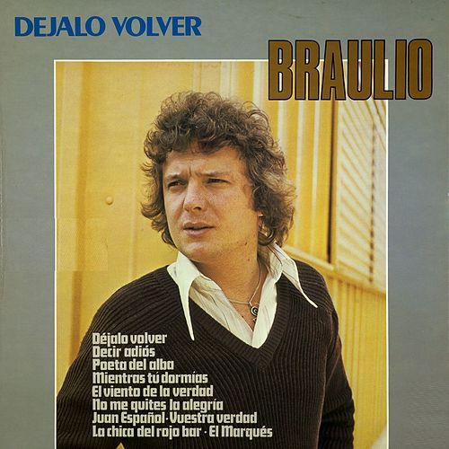 Déjalo Volver by Braulio