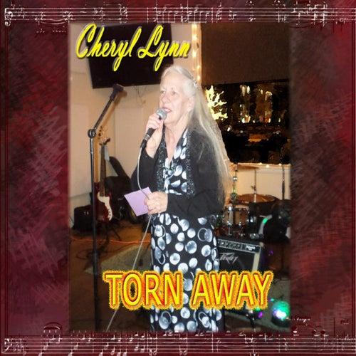 Torn Away by Cheryl Lynn