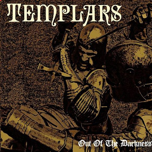 Out of the Darkness by The Templars