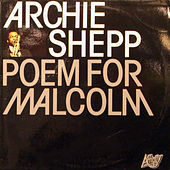 Poem For Malcolm by Archie Shepp